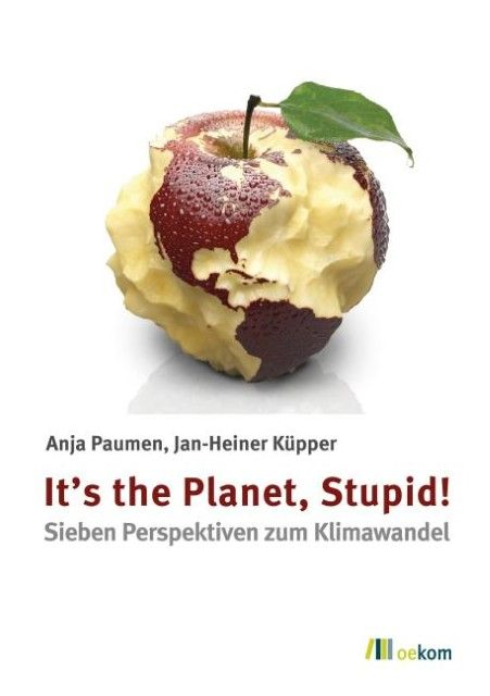 : It's the Planet, Stupid!