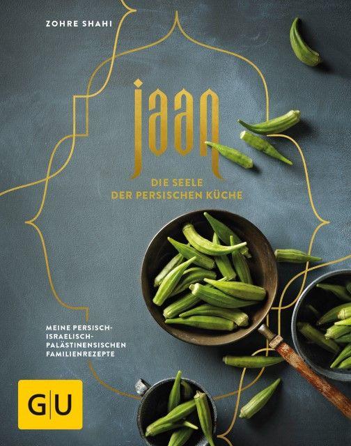 Shahi, Zohre: Jaan - Die Seele der persischen Küche