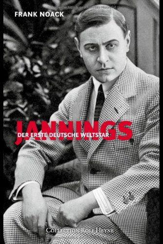 Frank Noack: Jannings. Der erste deutsche Weltstar
