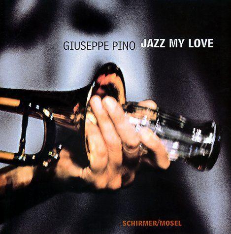 Pino, Giuseppe: Jazz my love