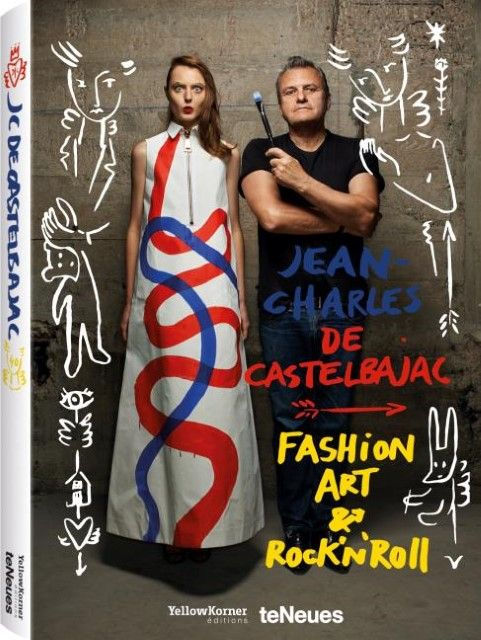 Castelbajac, Jean-Charles de/Cotta, Laurent: Jean-Charles de Castelbajac - Fashion Art & Rock'n 'Roll