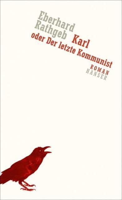 Rathgeb, Eberhard: Karl, oder der letzte Kommunist