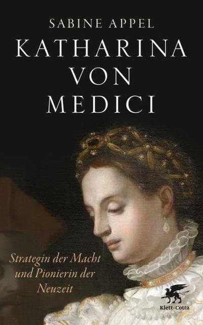 Appel, Sabine: Katharina von Medici