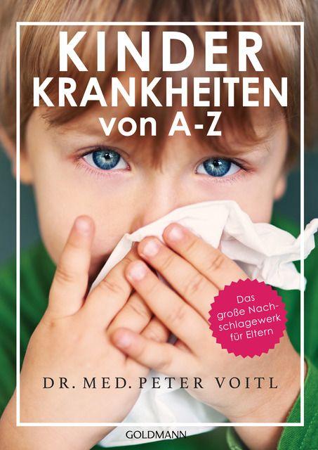 Voitl, Peter (Dr. med.): Kinderkrankheiten von A-Z