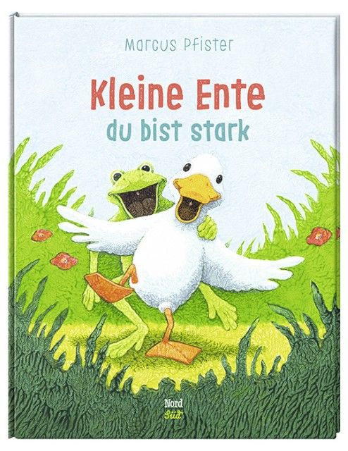 Pfister, Marcus: Kleine Ente, du bist stark
