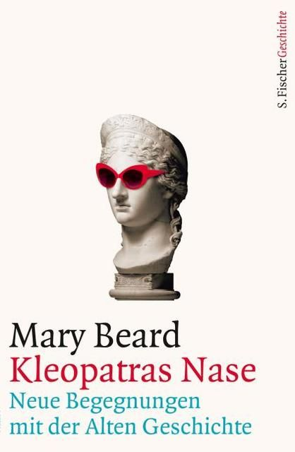 Beard, Mary: Kleopatras Nase