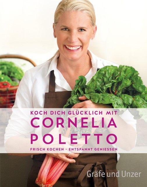Poletto, Cornelia/Lehmann, Joerg: Koch dich glücklich mit Cornelia Poletto