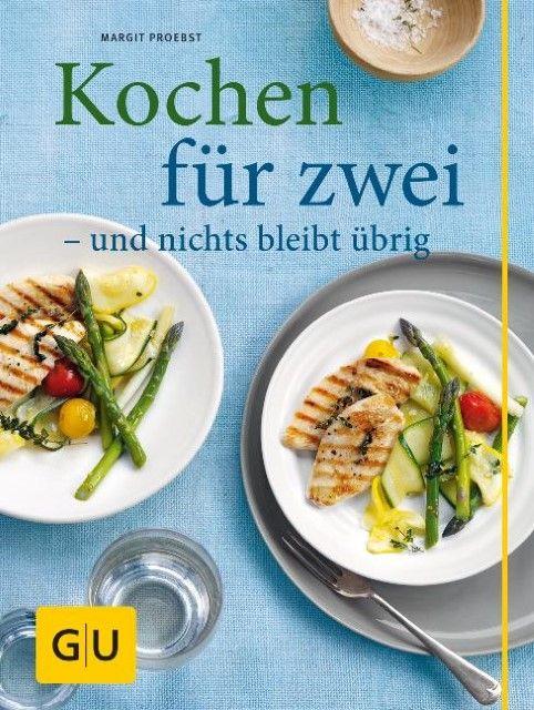 Proebst, Margit: Kochen für zwei - und nichts bleibt übrig