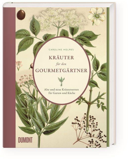 Holmes, Caroline: Kräuter für den Gourmetgärtner