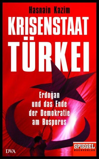 Kazim, Hasnain: Krisenstaat Türkei