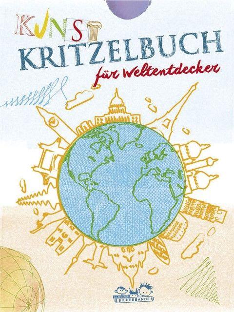 : Kunstkritzelbuch für Weltentdecker