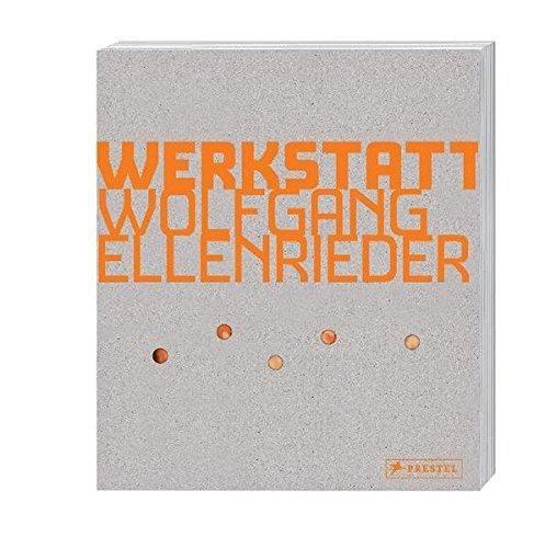 Berg, Stephan/Ullrich, Wolfgang: Kunstwerkstatt Wolfgang Ellenrieder