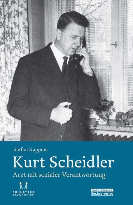 Kappner, Stefan (Dr.): Kurt Scheidler