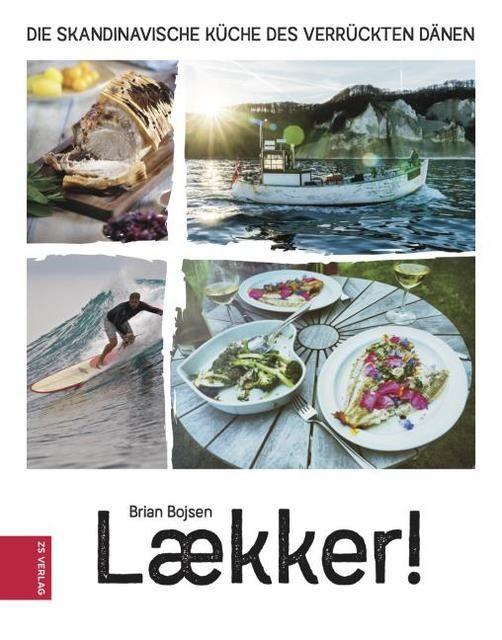 Bojsen, Brian: Laekker! Die skandinavische Küche des verrückten Dänen