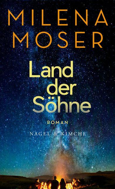 Moser, Milena: Land der Söhne