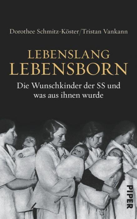 Schmitz-Köster, Dorothee/Vankann, Tristan: Lebenslang Lebensborn