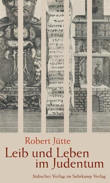 Jütte, Robert: Leib und Leben im Judentum