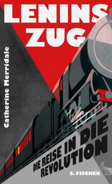 Merridale, Catherine: Lenins Zug