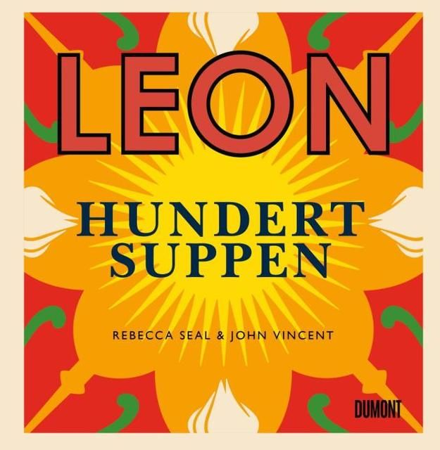 Seal, Rebecca/Vincent, John: Leon. Hundert Suppen
