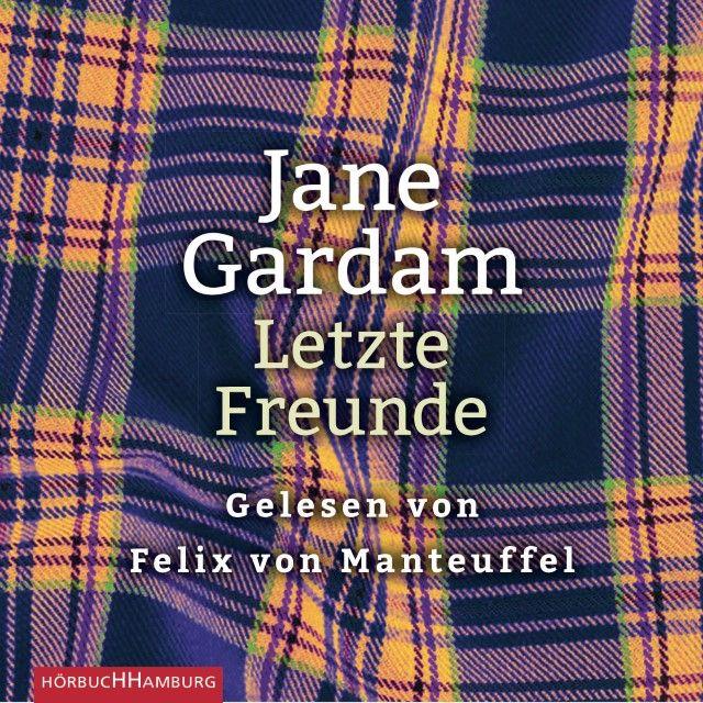 Gardam, Jane: Letzte Freunde