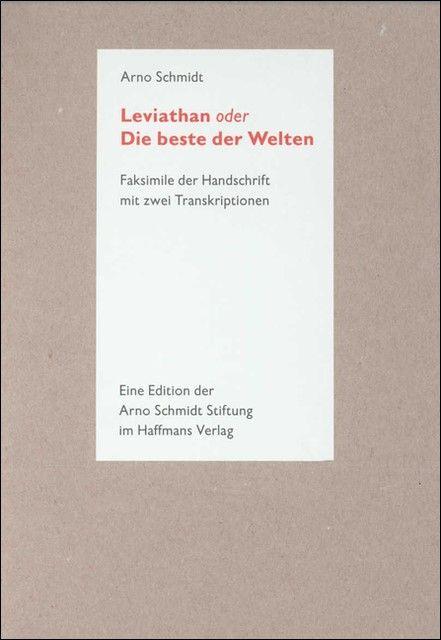 Schmidt, Arno: Leviathan oder Die beste der Welten