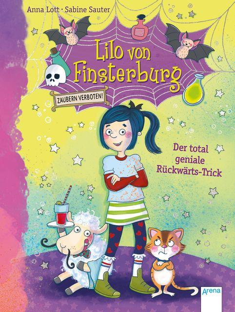 Lott, Anna: Lilo von Finsterburg - Zaubern verboten! (1). Der total geniale Rückwärts-Trick