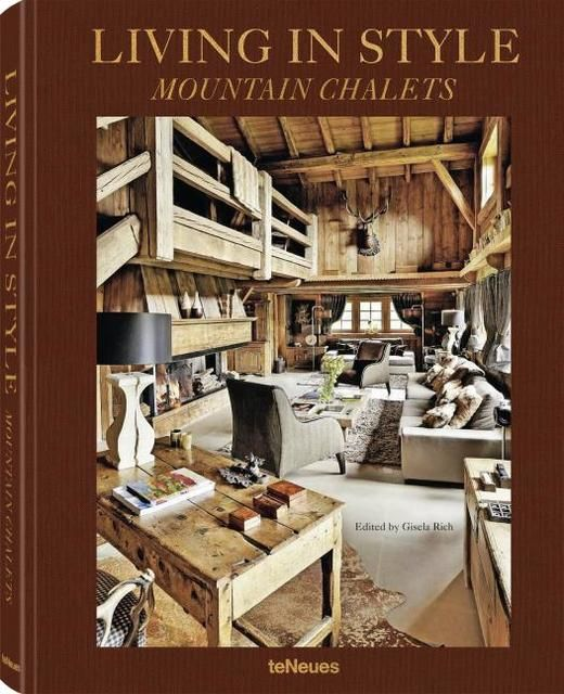 Rich, Gisela: Living in Style Mountain Chalets (revised edition)