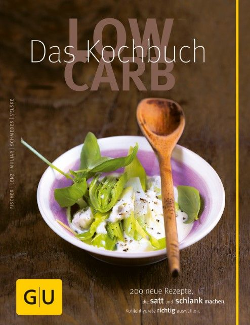 : Low Carb - Das Kochbuch