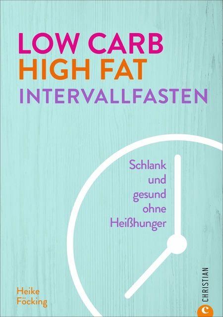 photoart Food- und Werbefotografie GmbH, Heike: Low Carb High Fat Intervallfasten