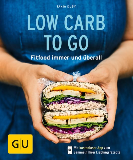 Dusy, Tanja: Low Carb to go