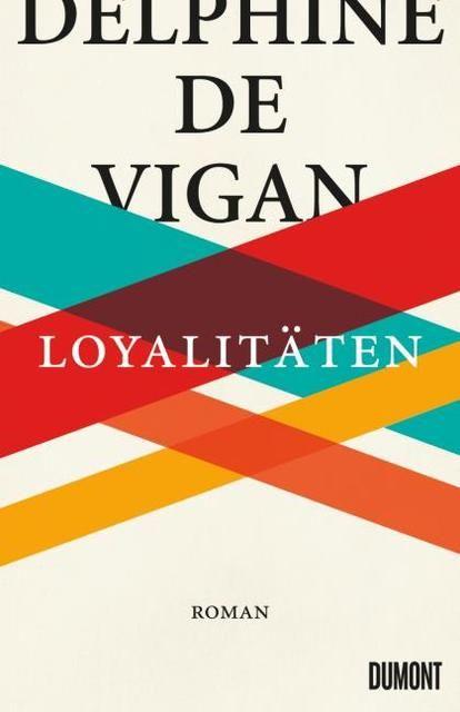 de Vigan, Delphine: Loyalitäten