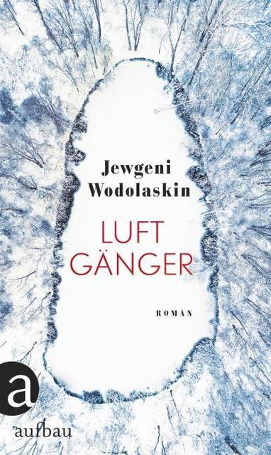 Wodolaskin, Jewgeni: Luftgänger