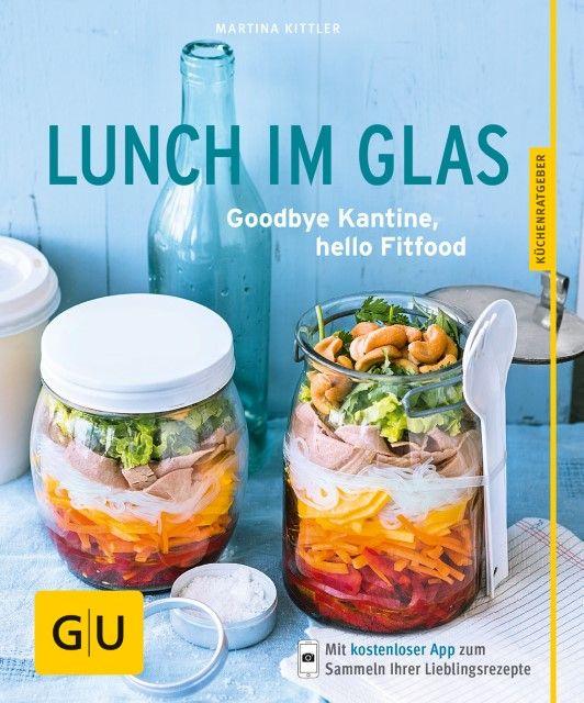 Kittler, Martina: Lunch im Glas