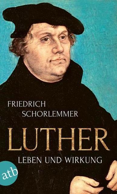 Schorlemmer, Friedrich: Luther