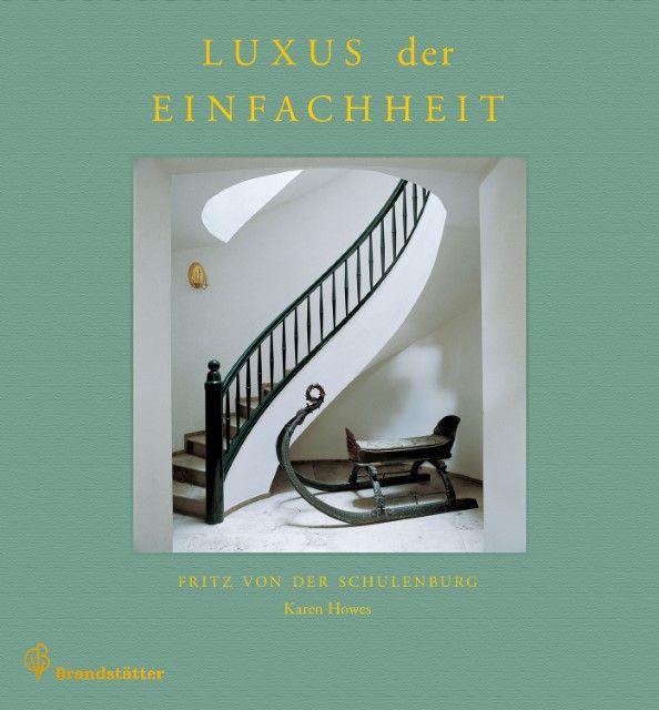 Schulenburg, Fritz von der/Howes, Karin: Luxus der Einfachheit