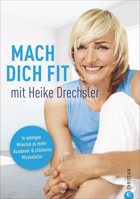 Drechsler, Heike: Mach dich fit - mit Heike Drechsler