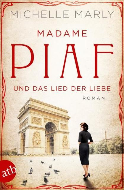 Marly, Michelle: Madame Piaf und das Lied der Liebe