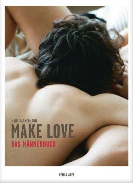 Rackelmann, Marc: Make Love. Das Männerbuch