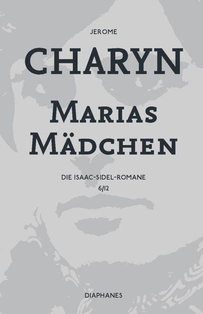 Charyn, Jerome: Marias Mädchen