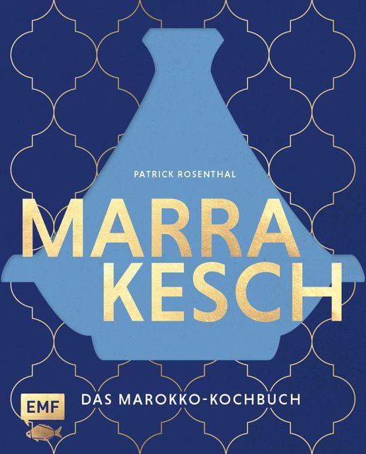 Rosenthal, Patrick: Marrakesch - Das Marokko-Kochbuch