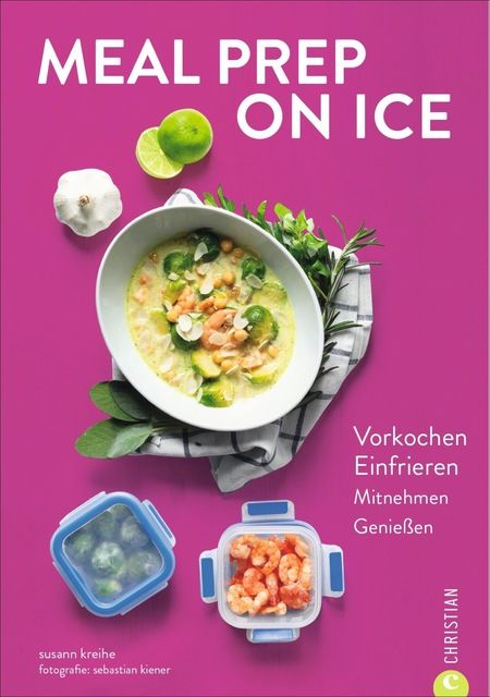 Kreihe, Susann: Meal Prep on Ice