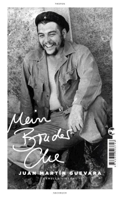 Guevara, Juan Martín/Vincent, Armelle: Mein Bruder Che