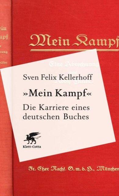 Kellerhoff, Sven Felix: 'Mein Kampf' - Die Karriere eines deutschen Buches