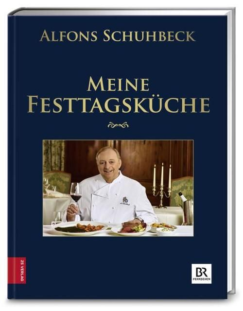 Schuhbeck, Alfons: Meine Festtagsküche