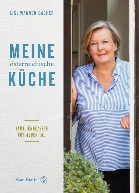 Wagner-Bacher, Lisl: Meine österreichische Küche