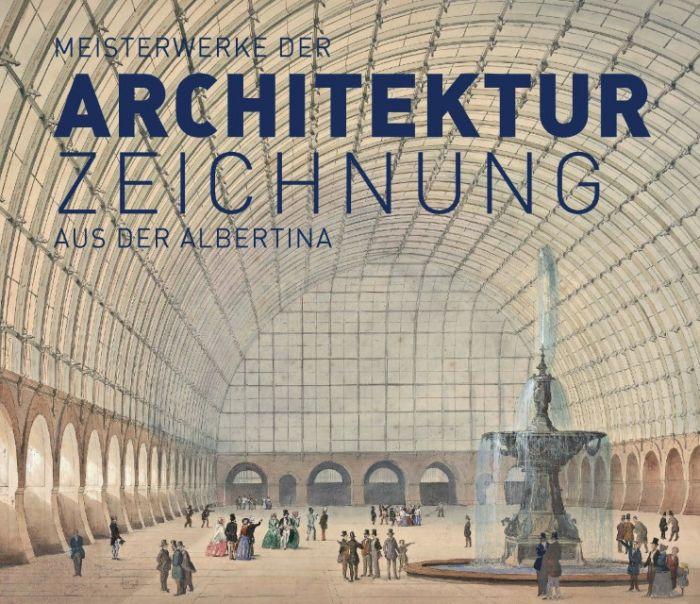 : Meisterwerke der Architekturzeichnung aus der Albertina