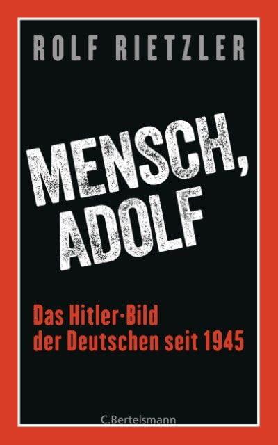 Rietzler, Rolf: Mensch, Adolf