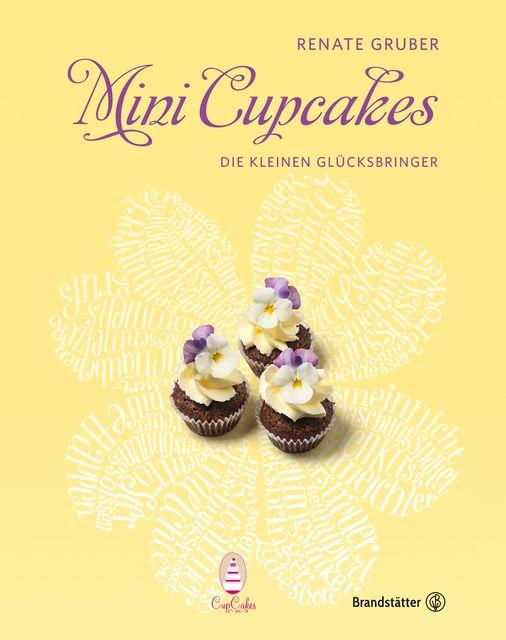 Gruber, Renate/Eisenhut & Mayer: Mini Cupcakes