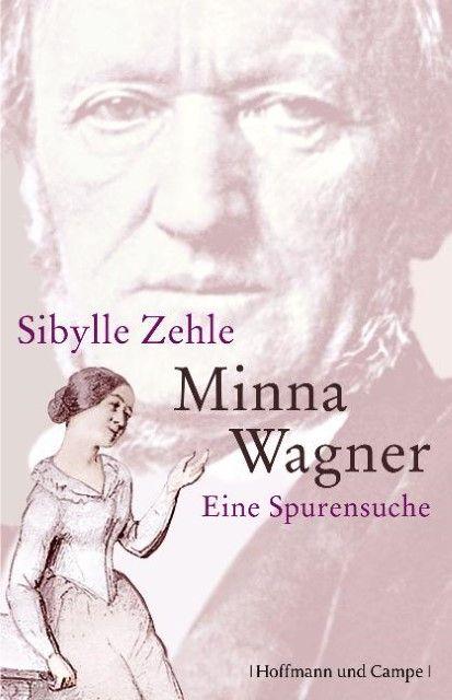 Zehle, Sibylle: Minna Wagner