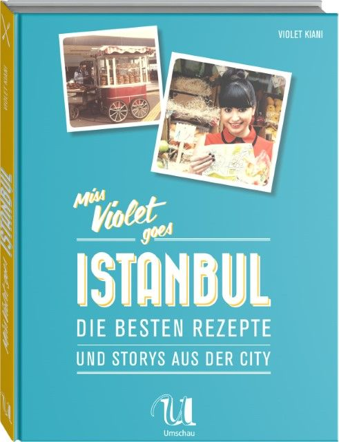 Kiani, Violet/Brinkop, Maria: Miss Violet goes Istanbul